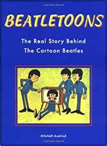 Beatletoons The Real Story Behind The Cartoon Beatles