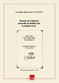 Beautes De L Histoire Naturelle De Buffon De Lacepede Et De Reaumur