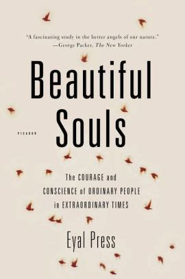 Beautiful Souls The Courage And Conscience Of Ordinary People In Extraordinary Times English Edition