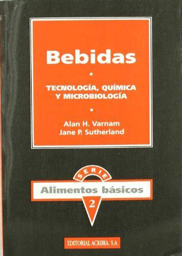 Bebidas Tecnologia Quimica Y Microbiologia Alimentos Basicos