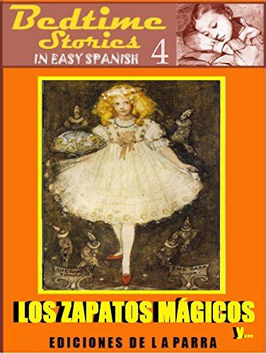 Bedtime Stories in Easy Spanish 4: LOS ZAPATOS MÁGICOS and more! (Intermediate Level)