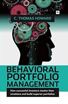 Behavioral Portfolio Management How Successful Investors Master Their Emotions And Build Superior Portfolios