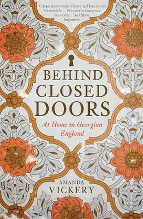Behind Closed Doors At Home In Georgian England