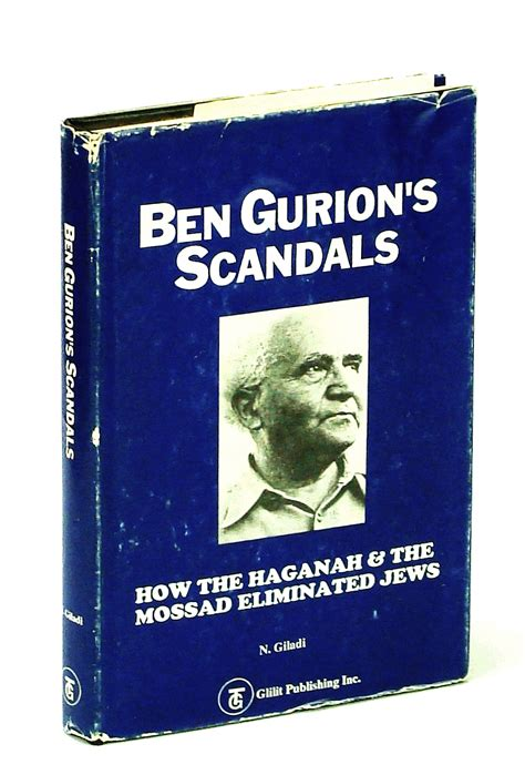Ben Gurion S Scandals How The Haganah And The Mossad Eliminated Jews