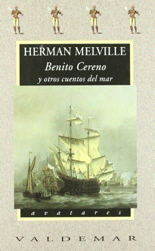Benito Cereno Y Otros Cuentos Del Mar Avatares