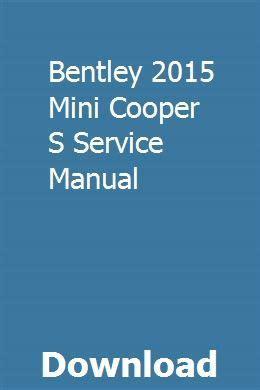 Bentley 2015 Mini Cooper S Service Manual