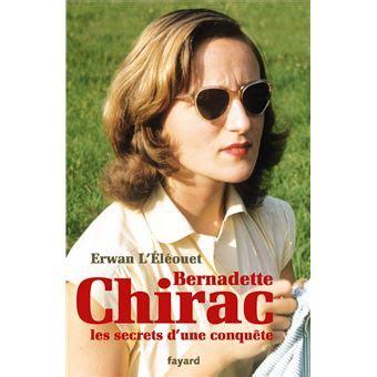 Bernadette Chirac Les Secrets D Une Conquete