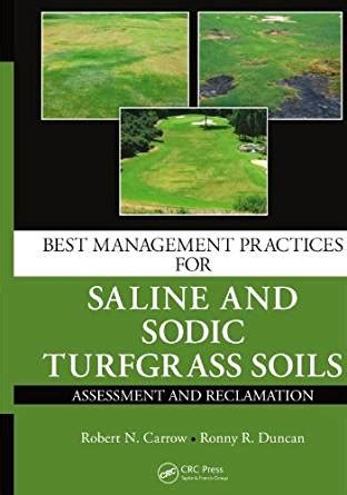 Best Management Practices For Saline And Sodic Turfgrass Soils Assessment And Reclamation