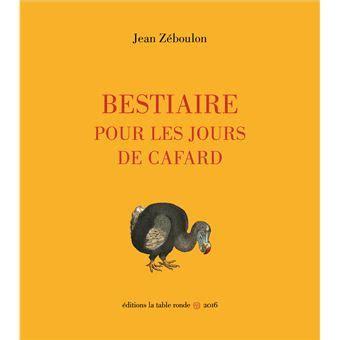 Bestiaire Pour Les Jours De Cafard
