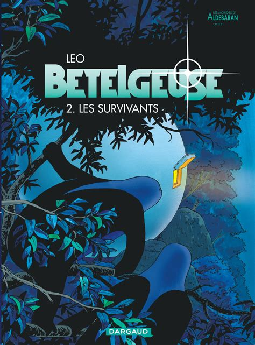Betelgeuse Tome 2 Les Survivants