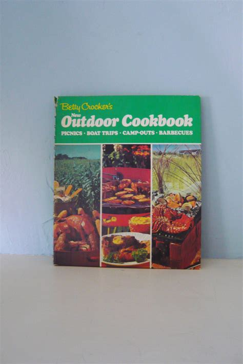 Betty Crocker S New Outdoor Cookbook Picnics Boat Trips Camp Outs Barbecues