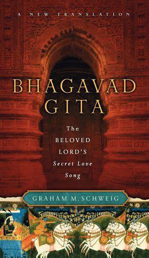 Bhagavad Gita The Beloved Lord S Secret Love Song