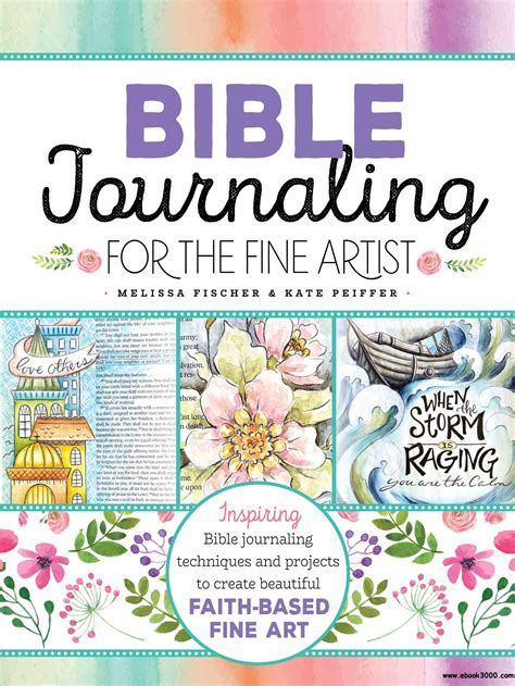 Bible Journaling For The Fine Artist Inspiring Bible Journaling Techniques And Projects To Create Beautiful Faith Based Fine Art English Edition