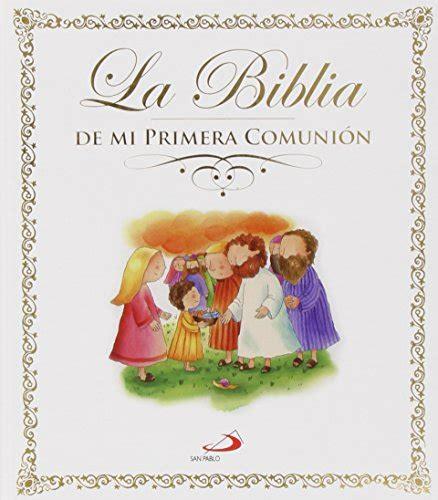 Biblia Para Mi Primera Comunion 1 La Biblia Mi Primera Comunion