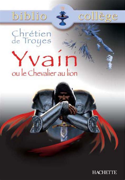 Bibliocollege Yvain Ou Le Chevalier Au Lion Chretien De Troyes