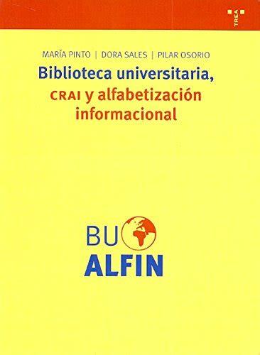 Biblioteca Universitaria Crai Y Alfabetizacion Informacional Biblioteconomia Y Administracion Cultural