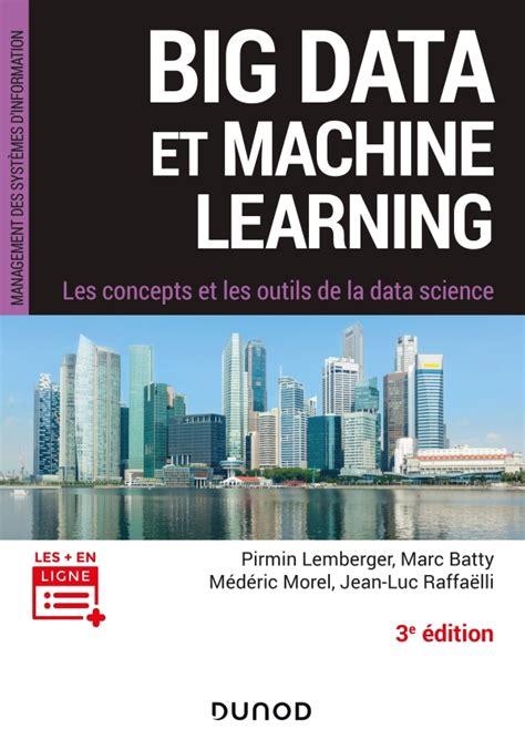 Big Data Et Machine Learning 3e Ed Les Concepts Et Les Outils De La Data Science