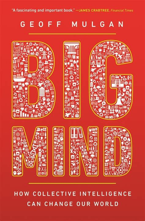 Big Mind: How Collective Intelligence Can Change Our World