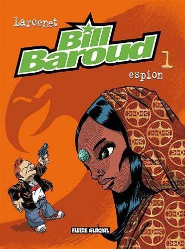 Bill Baroud, Tome 1 : Espion