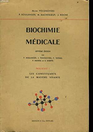Biochimie médicale. fascicule 1 : les constituants de la matière vivante.