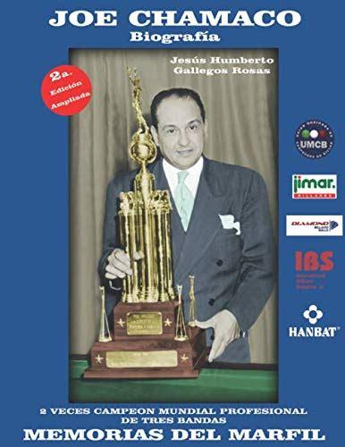 Biografia De Joe Chamaco Memorias Del Marfil Segunda Edicion Aumentada Billaristas Que Hicieron Historia