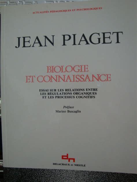 Biologie et connaissance. essai sur les relations entre les régulations organiques et les processus cognitifs.