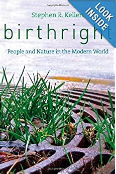 Birthright People And Nature In The Modern World By Kellert