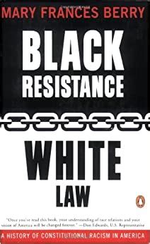 Black Resistance White Law: A History of Constitutional Racism in America