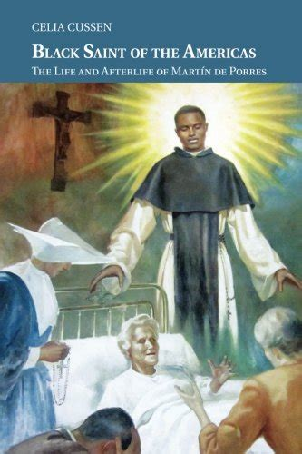 Black Saint of the Americas: The Life and Afterlife of Martín de Porres (Cambridge Latin American Studies)