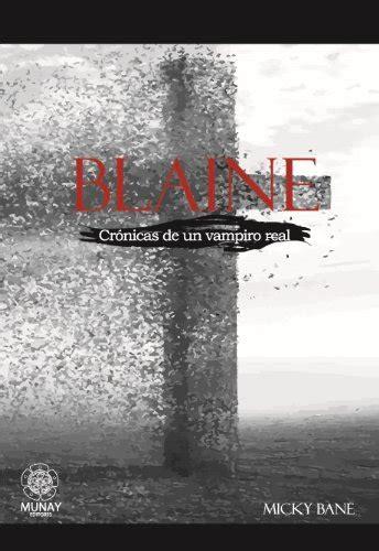 Blaine Cronicas De Un Vampiro Real No 1