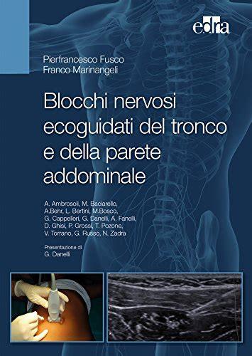 Blocchi nervosi ecoguidati del tronco e della parete addominale