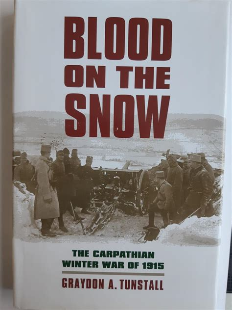 Blood on the Snow: The Carpathian Winter War of 1915 (Modern War Studies)