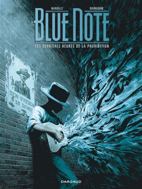 Blue Note Ou Les Dernieres Heures De La Prohibition Tome 2 Blue Note Ou Les Dernieres Heures De La Prohibition