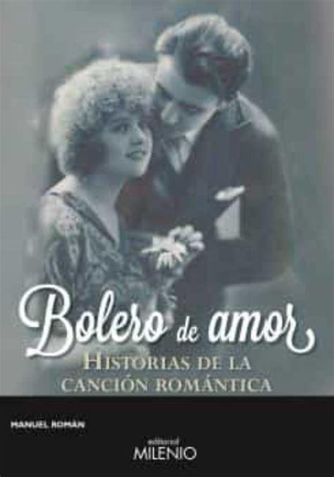 Bolero De Amor Historias De La Cancion Romantica Musica