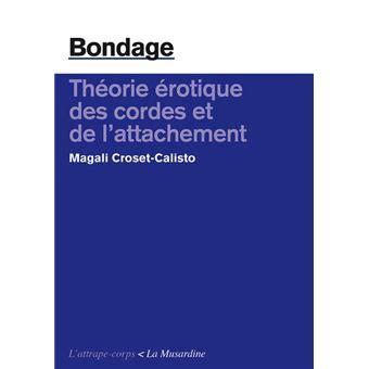 Bondage Theorie Erotique Des Cordes Et De L Attachement