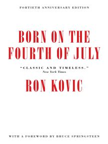 Born On The Fourth Of July 40th Anniversary Edition