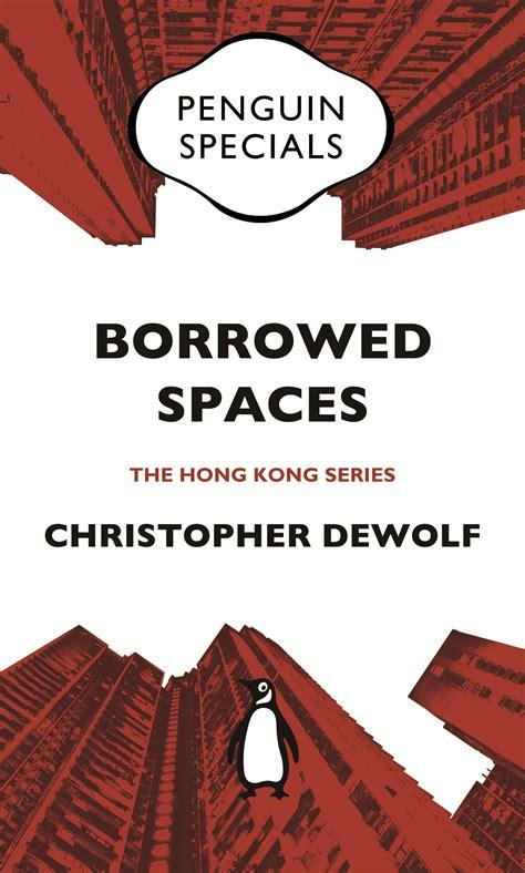 Borrowed Spaces Life Between The Cracks Of Modern Hong Kong Penguin Specials Hong Kong