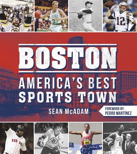 Boston America S Best Sports Town