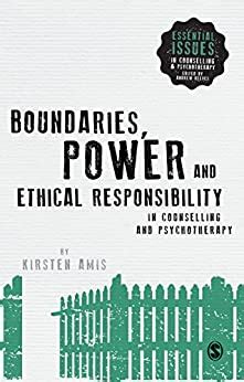 Boundaries Power And Ethical Responsibility In Counselling And Psychotherapy Essential Issues In Counselling And Psychotherapy Andrew Reeves