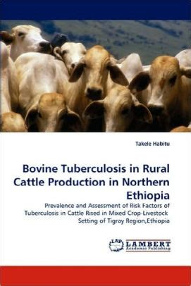 Bovine Tuberculosis In Rural Cattle Production In Northern Ethiopia