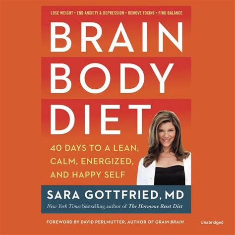 Brain Body Diet 40 Days To A Lean Calm Energized And Happy Self