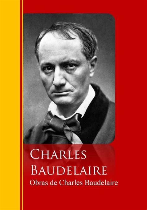 Bras De Charles Baudelaire Biblioteca De Grandes Escritores