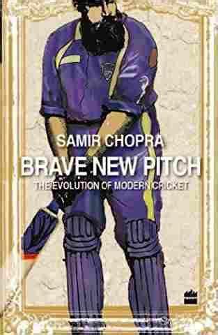 Brave New Pitch The Evolution Of Modern Cricket
