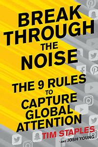 Break Through The Noise The Nine Rules To Capture Global Attention