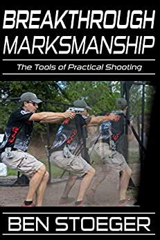 Breakthrough Marksmanship The Tools Of Practical Shooting English Edition