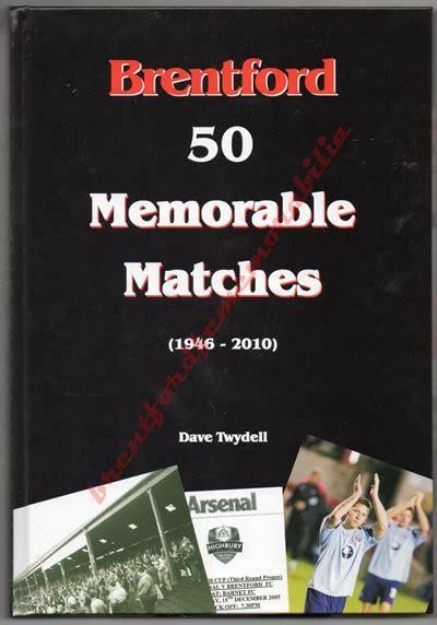 Brentford 50 Memorable Matches