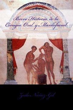 Breve Historia De La Cirugia Oral Y Maxilofacial