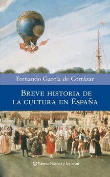 Breve Historia De La Cultura En Espana Historia Y Sociedad