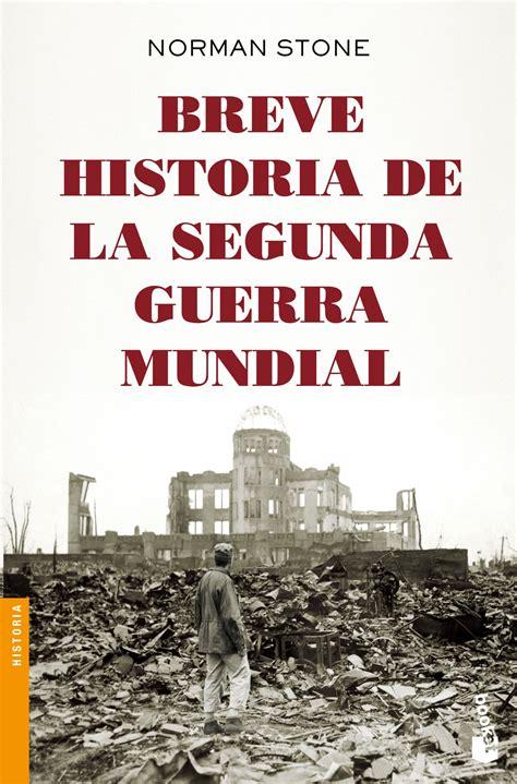 Breve Historia De La Segunda Guerra Mundial Divulgacion Historia