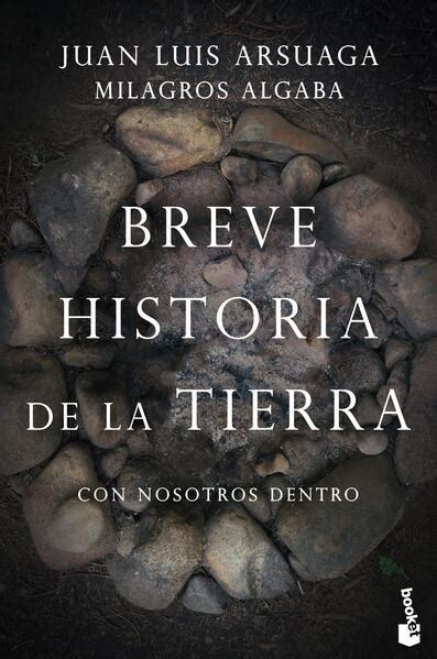 Breve Historia De La Tierra Con Nosotros Dentro Booket Ciencia